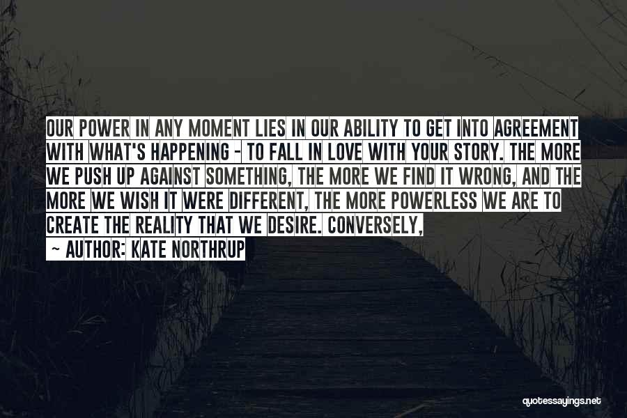 Power Powerless Quotes By Kate Northrup