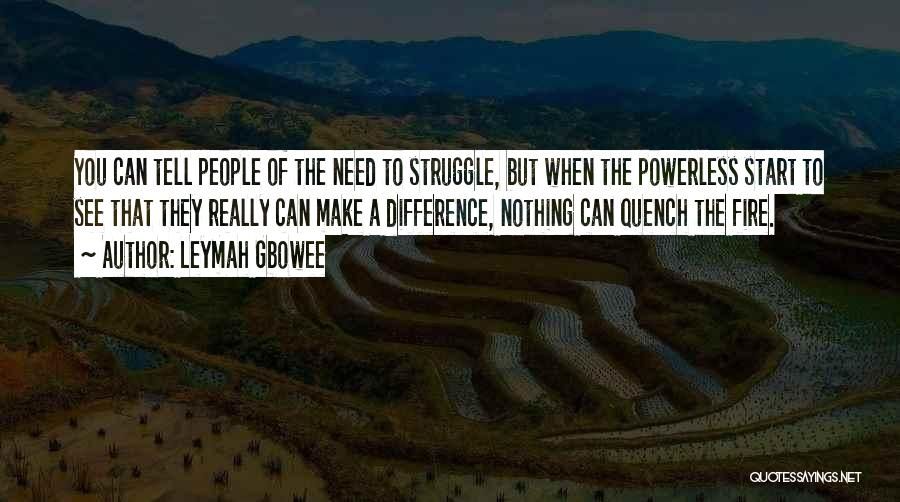 Power Powerless Quotes By Leymah Gbowee