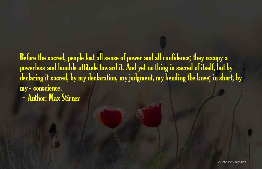Power Powerless Quotes By Max Stirner