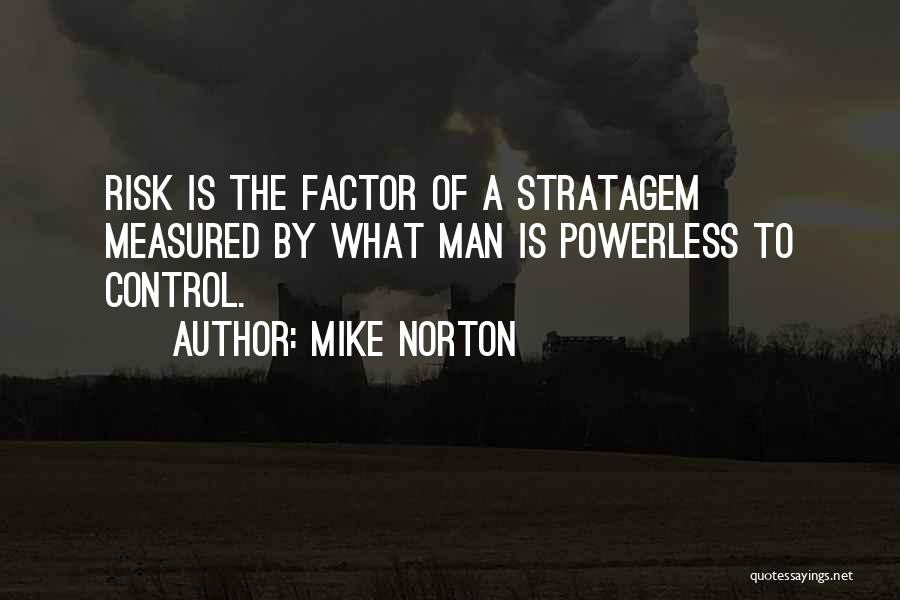 Power Powerless Quotes By Mike Norton