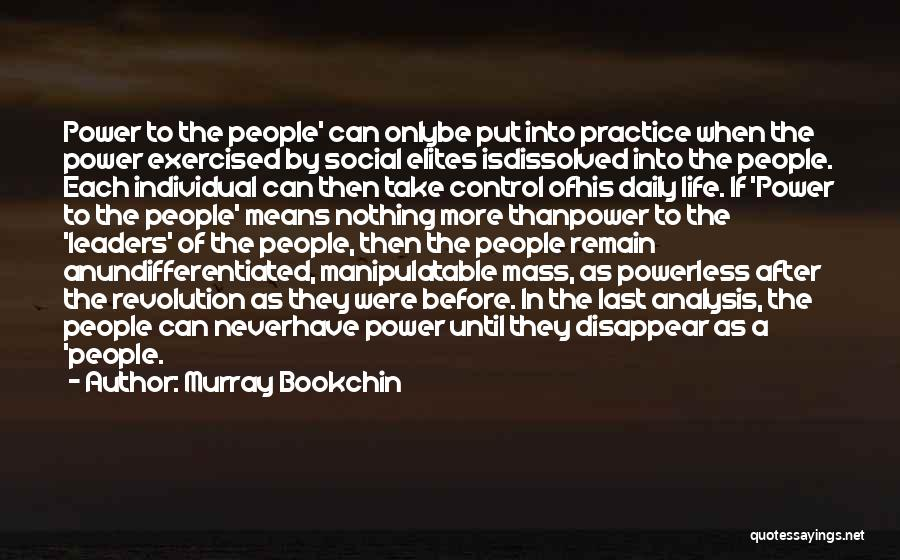 Power Powerless Quotes By Murray Bookchin