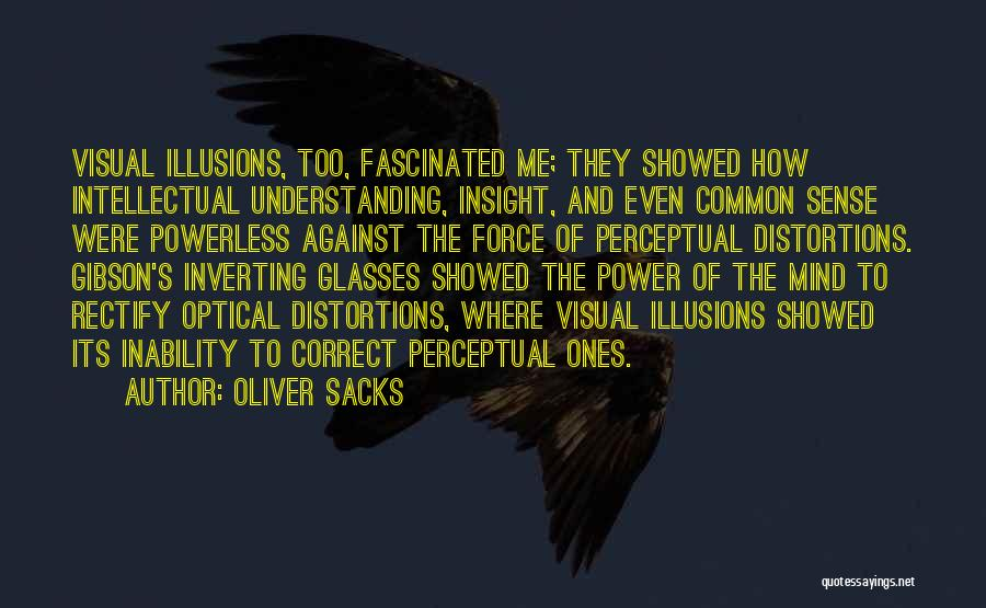 Power Powerless Quotes By Oliver Sacks
