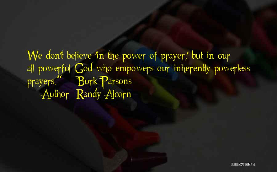 Power Powerless Quotes By Randy Alcorn