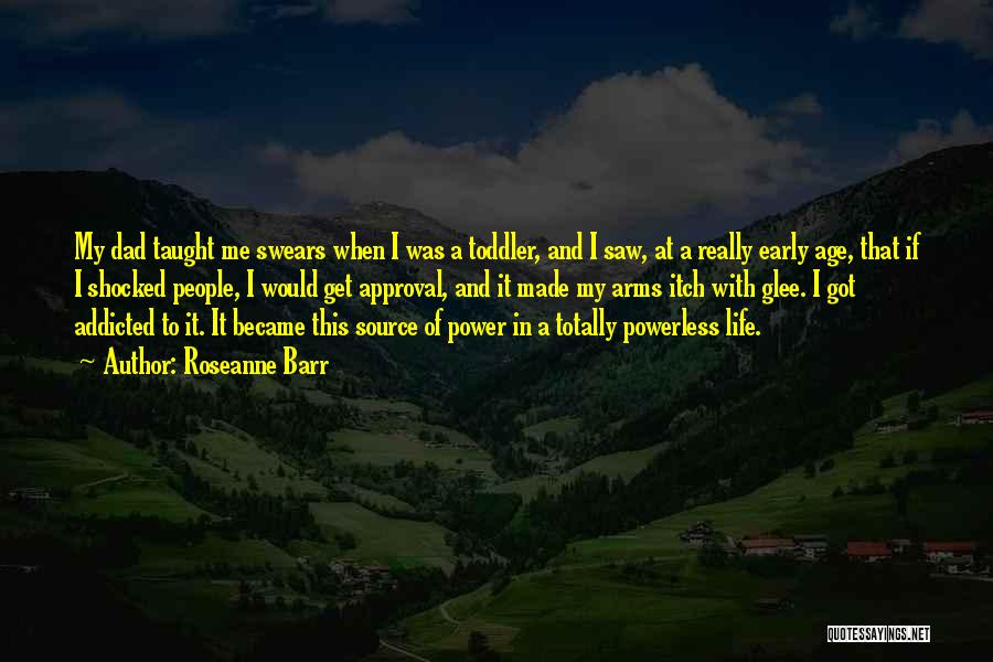 Power Powerless Quotes By Roseanne Barr