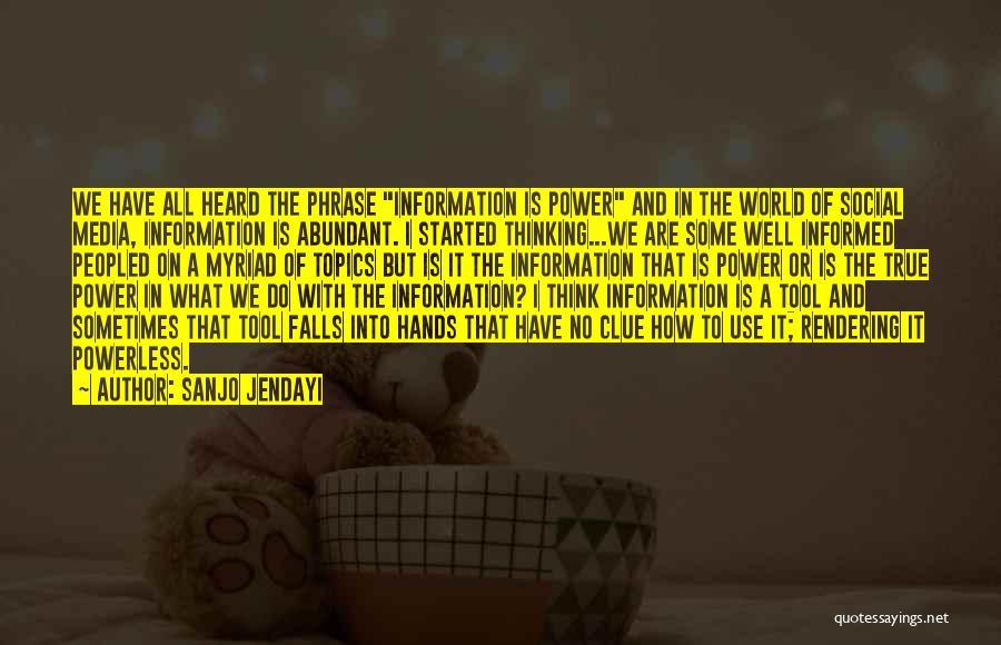 Power Powerless Quotes By Sanjo Jendayi