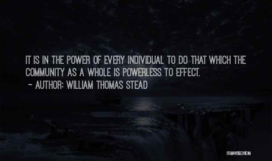 Power Powerless Quotes By William Thomas Stead