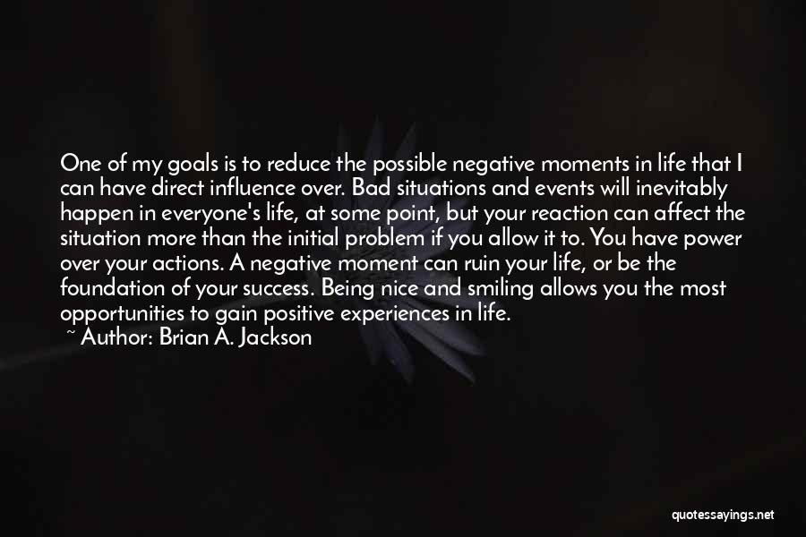 Power To Influence Quotes By Brian A. Jackson