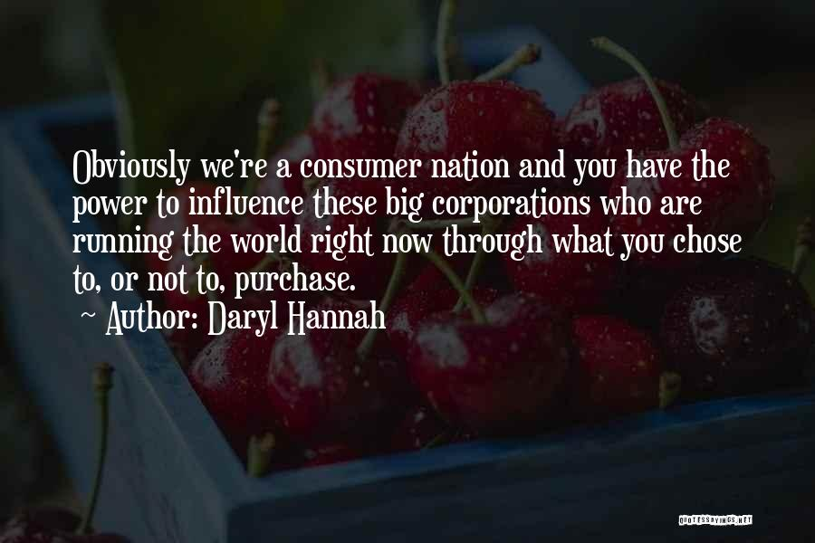 Power To Influence Quotes By Daryl Hannah