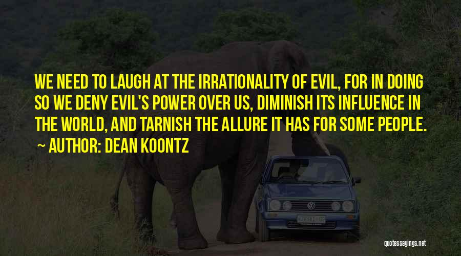 Power To Influence Quotes By Dean Koontz