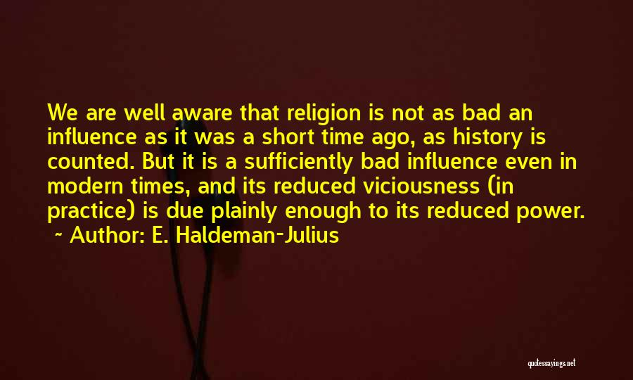 Power To Influence Quotes By E. Haldeman-Julius