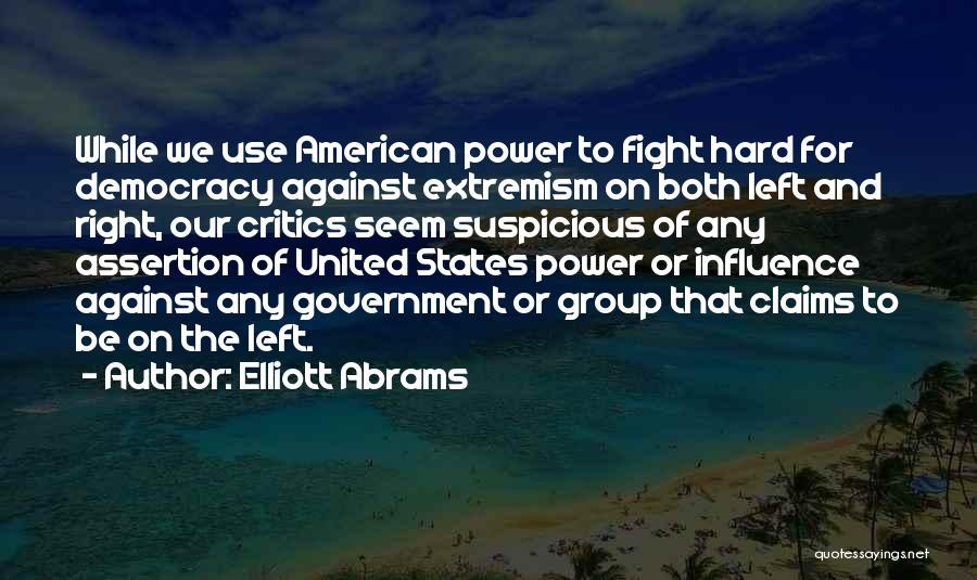 Power To Influence Quotes By Elliott Abrams