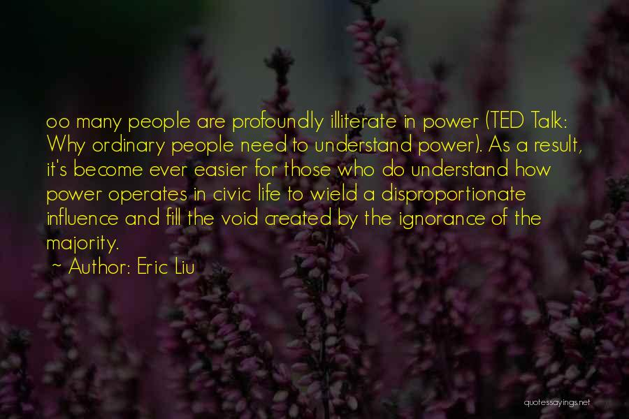 Power To Influence Quotes By Eric Liu