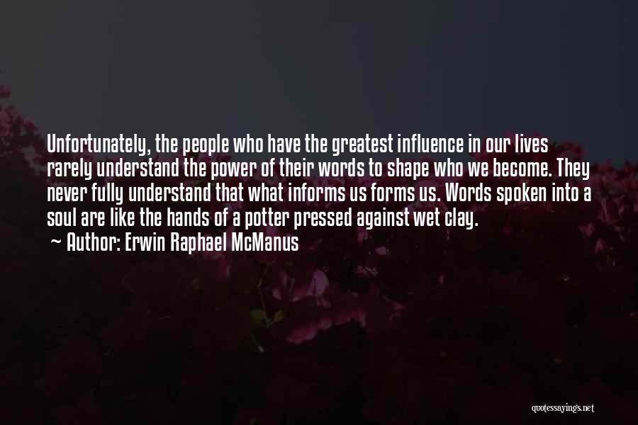 Power To Influence Quotes By Erwin Raphael McManus