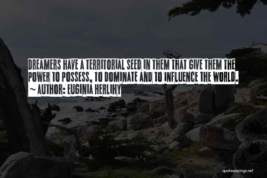 Power To Influence Quotes By Euginia Herlihy