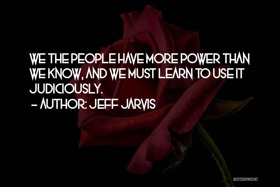 Power To Influence Quotes By Jeff Jarvis