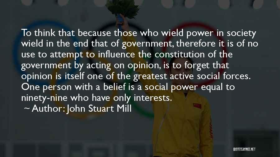 Power To Influence Quotes By John Stuart Mill
