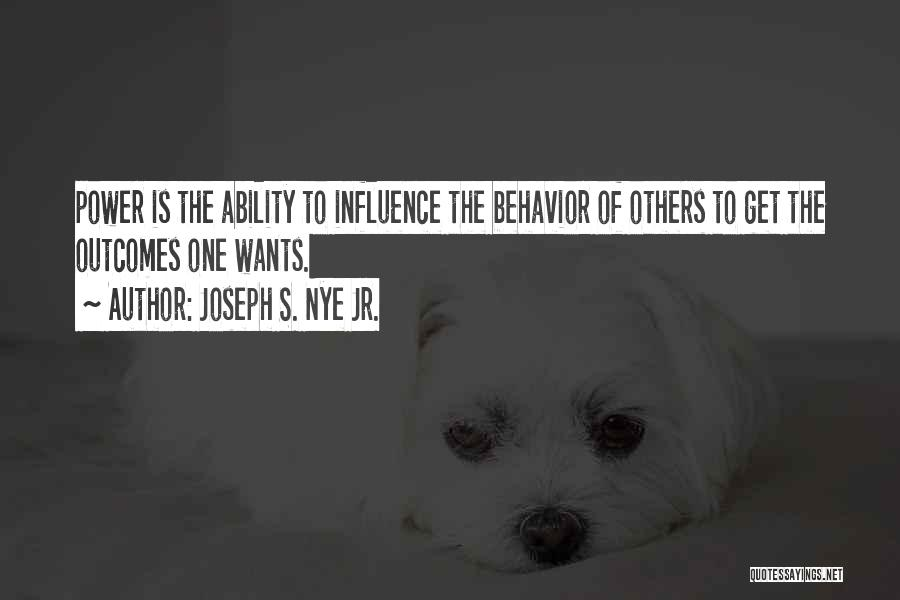 Power To Influence Quotes By Joseph S. Nye Jr.