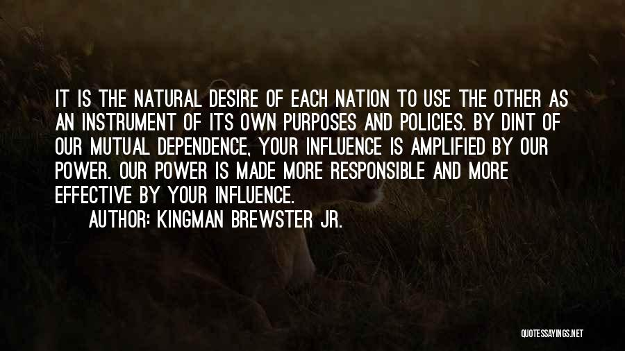 Power To Influence Quotes By Kingman Brewster Jr.
