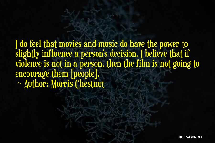 Power To Influence Quotes By Morris Chestnut