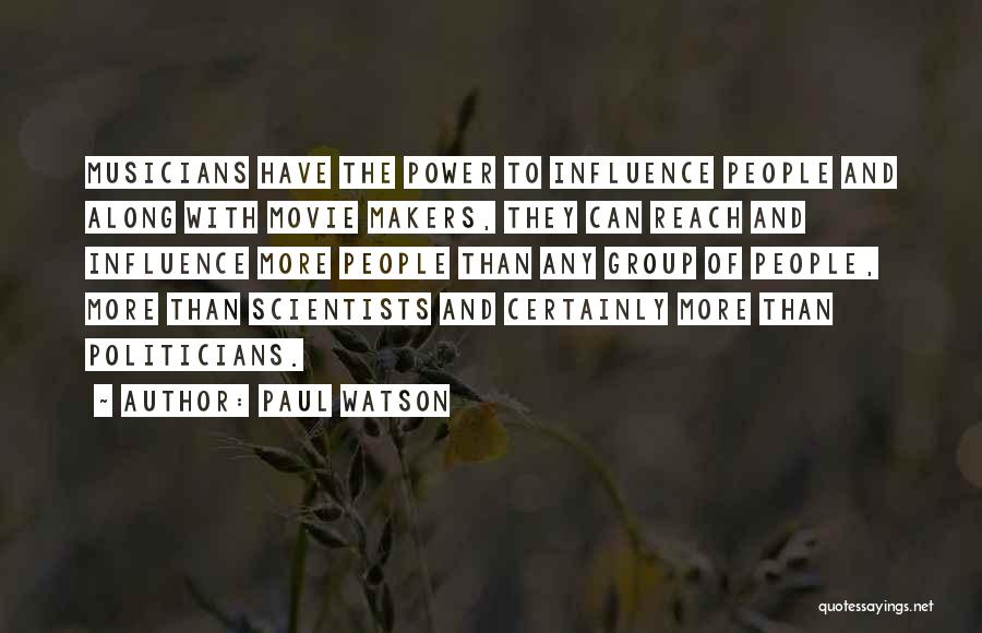 Power To Influence Quotes By Paul Watson