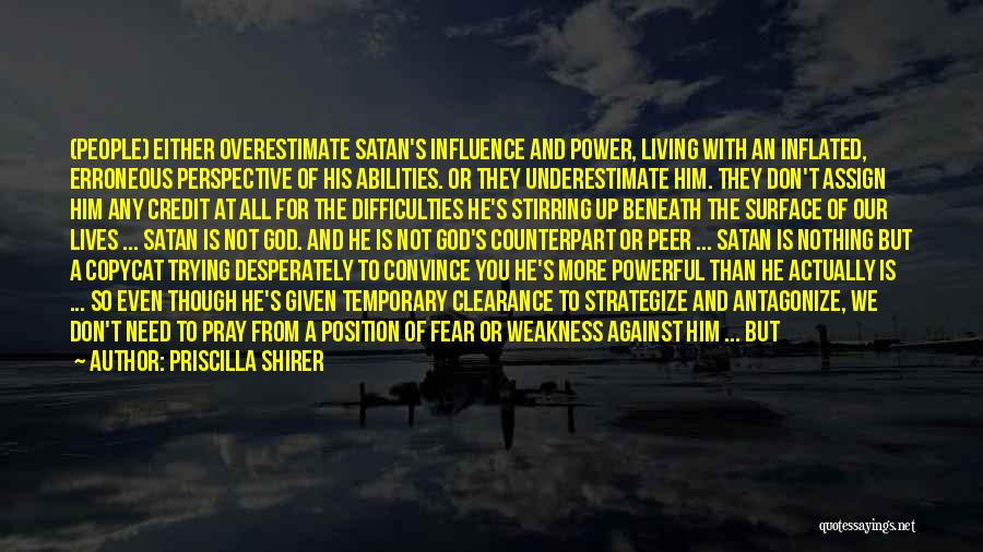 Power To Influence Quotes By Priscilla Shirer
