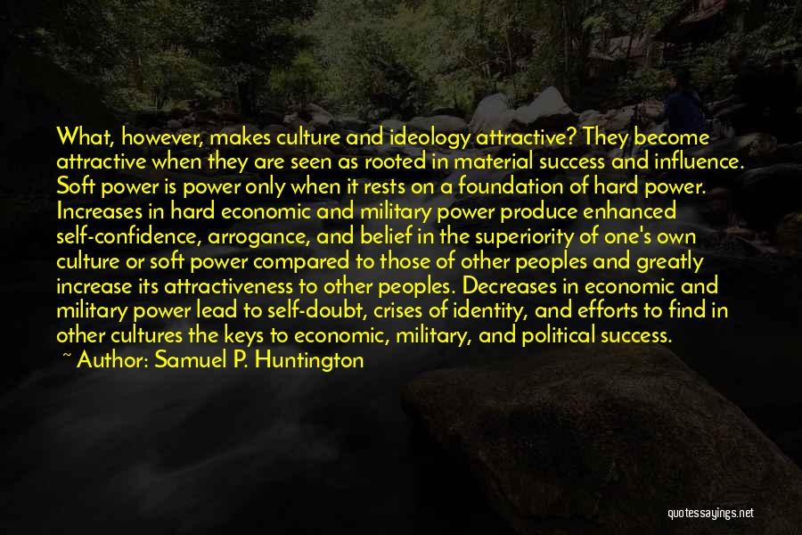 Power To Influence Quotes By Samuel P. Huntington