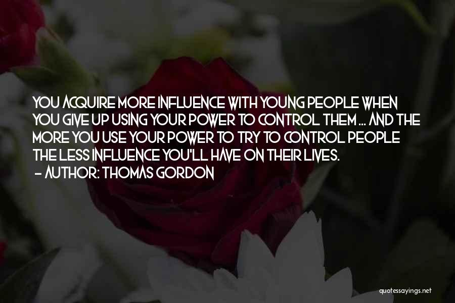 Power To Influence Quotes By Thomas Gordon