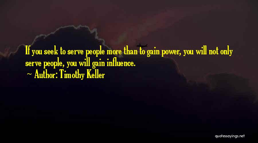 Power To Influence Quotes By Timothy Keller