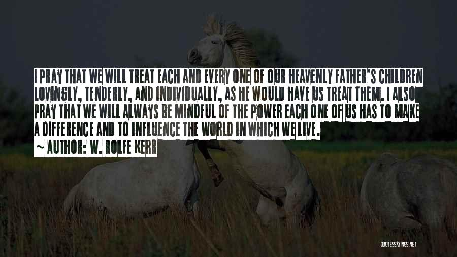 Power To Influence Quotes By W. Rolfe Kerr