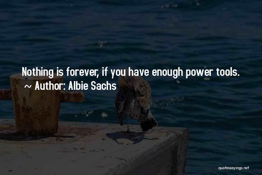 Power Tools Quotes By Albie Sachs