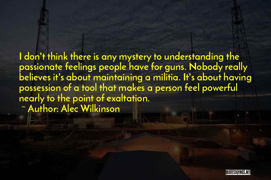 Power Tools Quotes By Alec Wilkinson