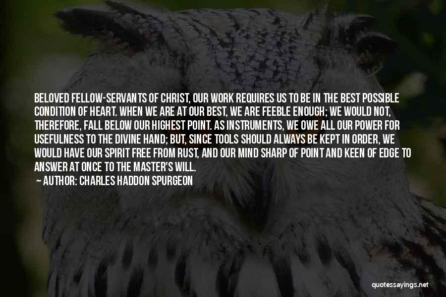 Power Tools Quotes By Charles Haddon Spurgeon
