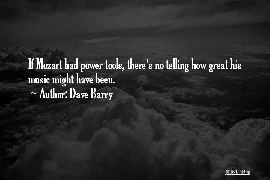Power Tools Quotes By Dave Barry