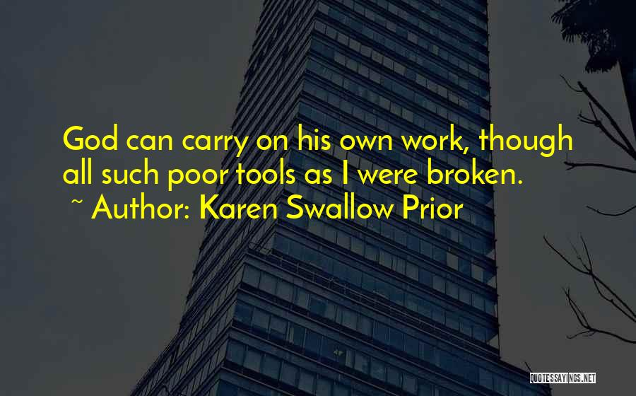 Power Tools Quotes By Karen Swallow Prior