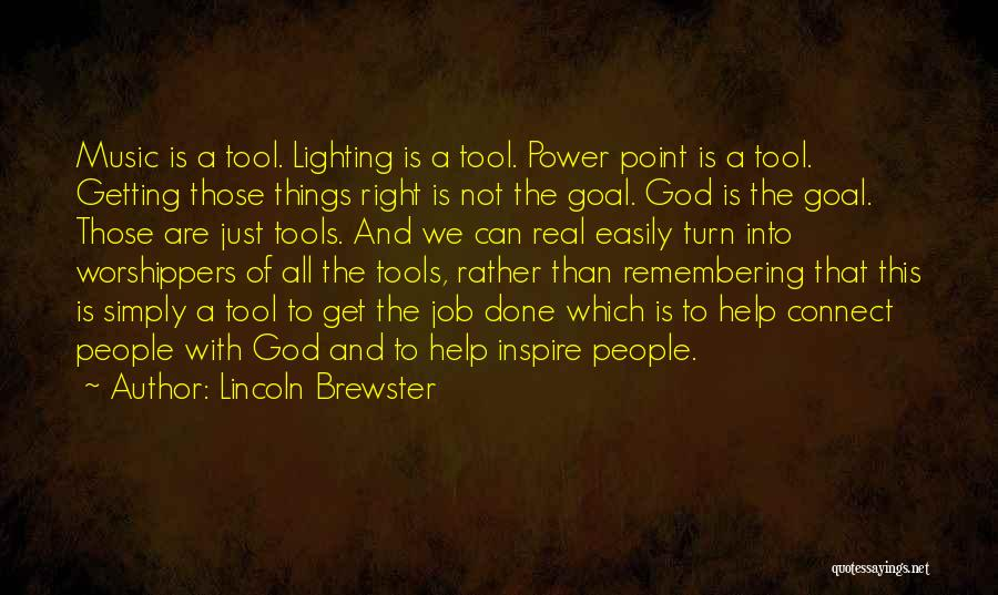 Power Tools Quotes By Lincoln Brewster