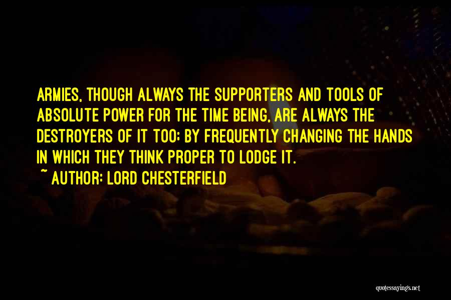 Power Tools Quotes By Lord Chesterfield