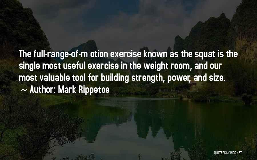 Power Tools Quotes By Mark Rippetoe