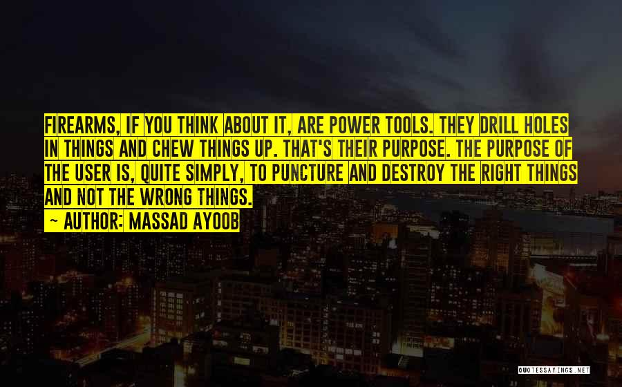 Power Tools Quotes By Massad Ayoob