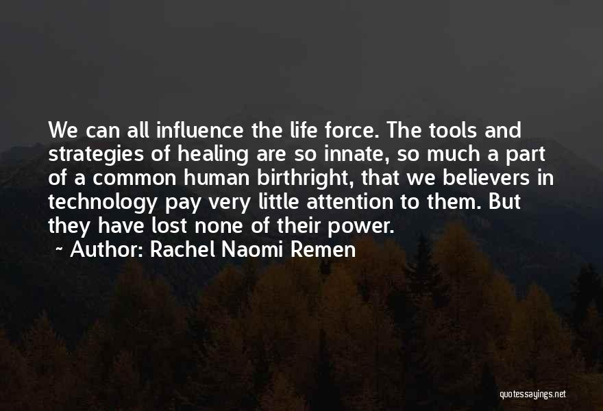 Power Tools Quotes By Rachel Naomi Remen