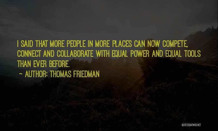 Power Tools Quotes By Thomas Friedman
