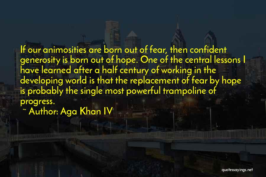 Powerful Confident Quotes By Aga Khan IV