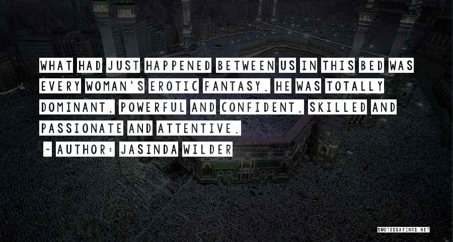 Powerful Confident Quotes By Jasinda Wilder