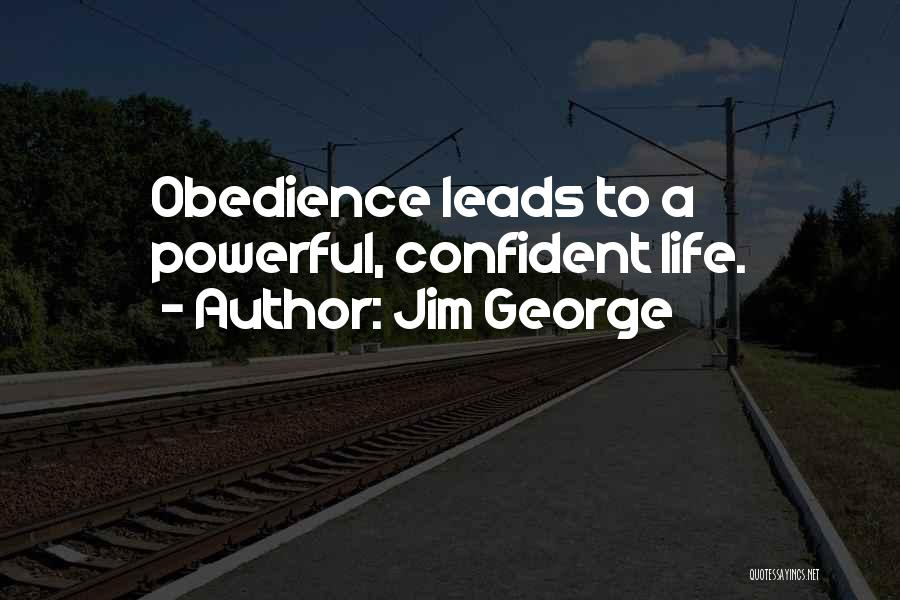 Powerful Confident Quotes By Jim George