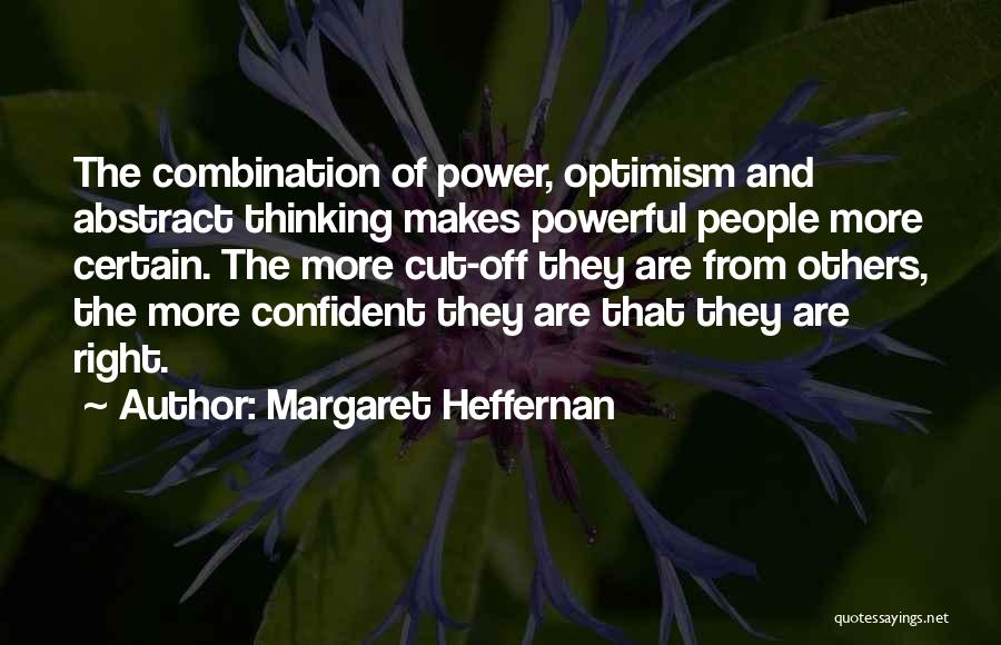 Powerful Confident Quotes By Margaret Heffernan