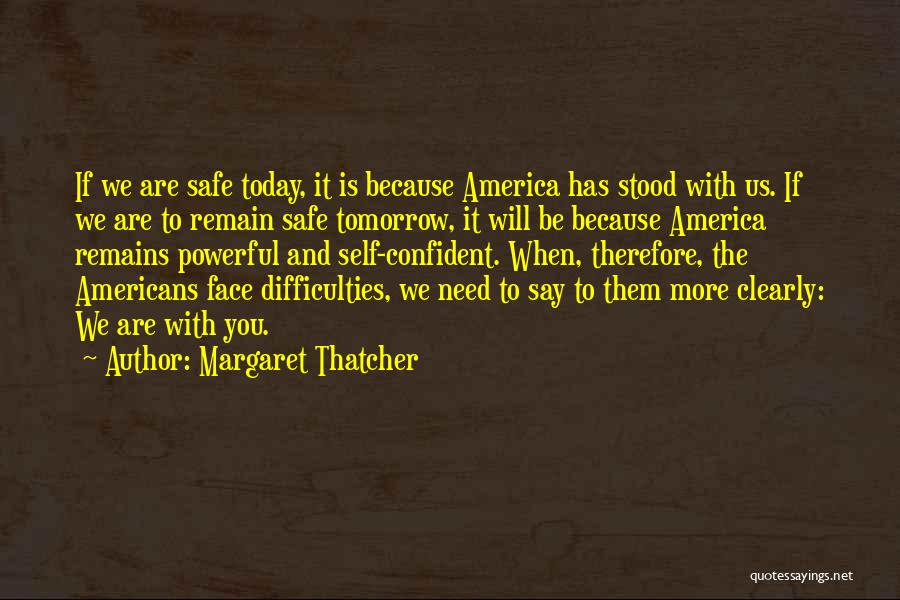 Powerful Confident Quotes By Margaret Thatcher