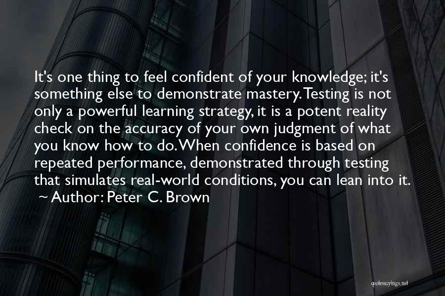 Powerful Confident Quotes By Peter C. Brown
