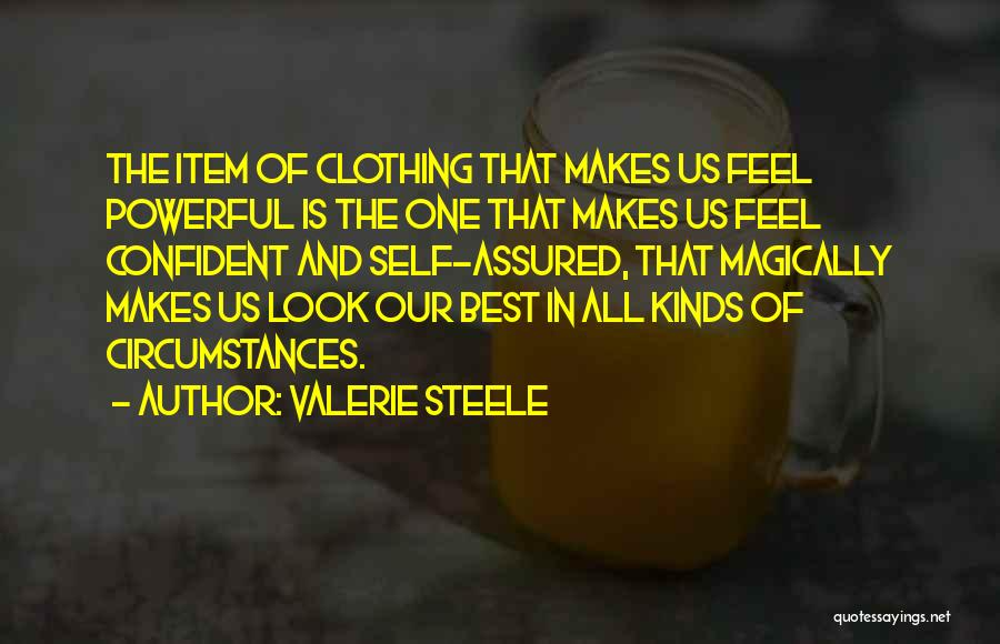 Powerful Confident Quotes By Valerie Steele