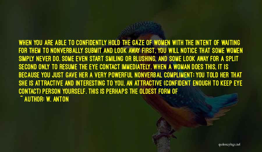 Powerful Confident Quotes By W. Anton
