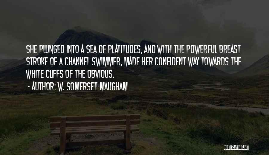 Powerful Confident Quotes By W. Somerset Maugham