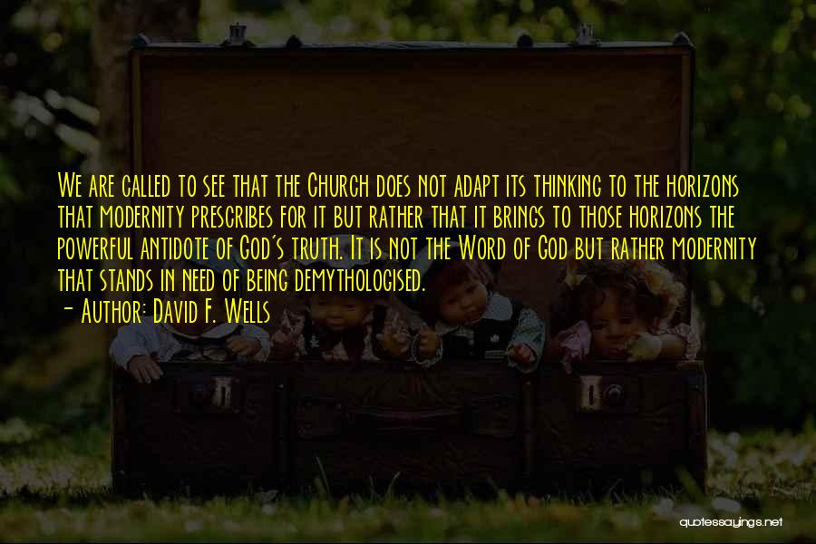 Powerful Word Of God Quotes By David F. Wells